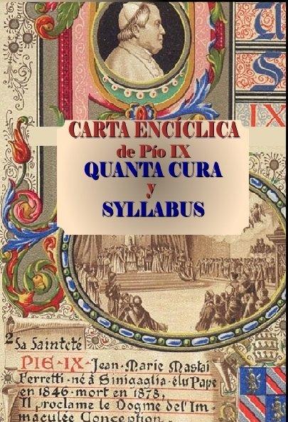 ENCÍCLICA QUANTA CURA Y SYLLABUS DE PÍO IX