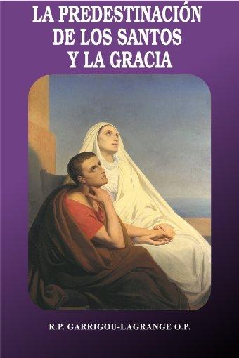 LA PREDESTINACIÓN DE LOS SANTOS Y LA GRACIA